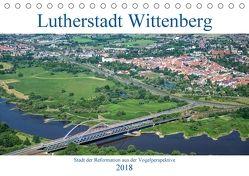 Lutherstadt Wittenberg – Stadt der Reformation aus der Vogelperspektive (Tischkalender 2018 DIN A5 quer) von Hagen,  Mario