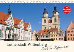 Lutherstadt Wittenberg – Stadt der Reformation (Tischkalender 2019 DIN A5 quer) von LianeM