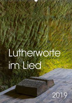 Lutherworte im Lied (Wandkalender 2019 DIN A2 hoch) von Hanke,  Gabriele