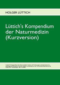 Lüttich's Kompendium der Naturmedizin (Kurzversion) von Lüttich,  Holger