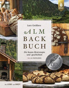 Lutz Geißlers Almbackbuch von Geißler,  Lutz