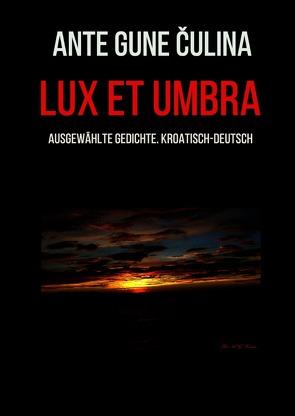Lux et umbra von Čulina,  Ante Gune