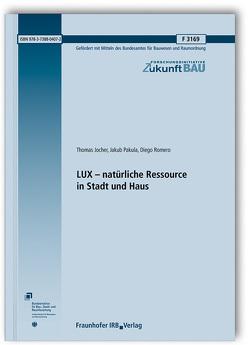 LUX – natürliche Ressource in Stadt und Haus. von Jocher,  Thomas, Pakula,  Jakub, Romero,  Diego