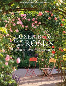 Luxemburg – Land der Rosen von Howcroft,  Heidi, Majerus,  Marianne