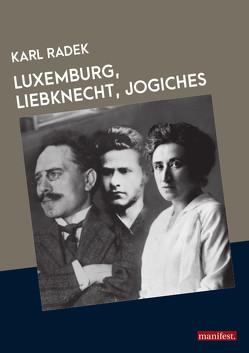 Luxemburg, Liebknecht, Jogiches von Radek,  Karl