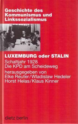 Luxemburg oder Stalin von Hedeler,  Wladislaw, Helas,  Horst, Kinner,  Klaus, Reuter,  Elke