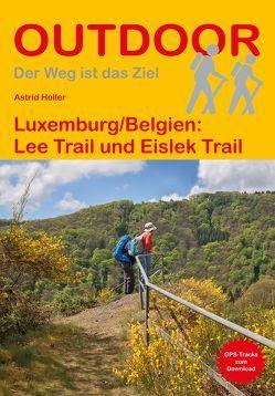 Luxemburg/Belgien: Lee Trail und Eislek Trail von Holler,  Astrid