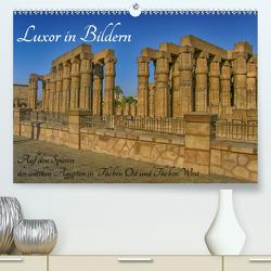 Luxor in Bildern – Auf den Spuren des antiken Ägypten in Theben Ost und Theben West (Premium, hochwertiger DIN A2 Wandkalender 2020, Kunstdruck in Hochglanz) von Eberschulz,  Lars