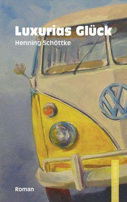 Luxurias Glück von Schöttke,  Henning