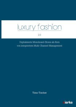 Luxury fashion 2.0 von Tischer,  Timo