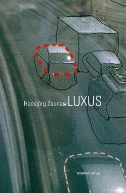Luxus von Zauner,  Hansjörg