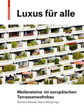 Luxus für alle von Steixner,  Gerhard, Welzig,  Maria