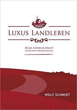 Luxus Landleben von Schmidt,  Wolf