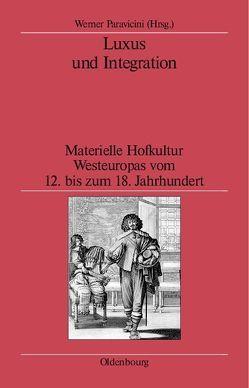 Luxus und Integration von Paravicini,  Werner