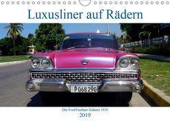 Luxusliner auf Rädern – Ford Fairlane Galaxie 1959 (Wandkalender 2019 DIN A4 quer) von von Loewis of Menar,  Henning
