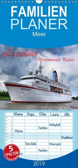 Luxusliner Schwimmende Paläste – Familienplaner hoch (Wandkalender 2019 <strong>21 cm x 45 cm</strong> hoch) von Djeric,  Dusanka