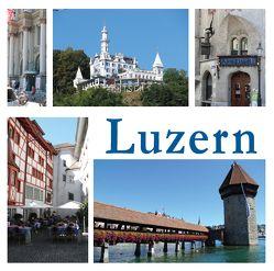 Luzern – eine Stadt in Bildern von Brunner,  Heinz, Resenterra,  Franziska