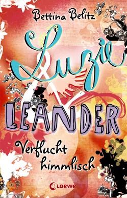 Luzie & Leander 1 – Verflucht himmlisch von Belitz,  Bettina