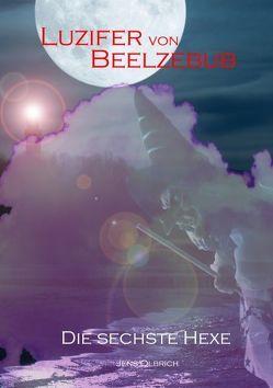 Luzifer von Beelzebub – Die sechste Hexe von Olbrich,  Jens