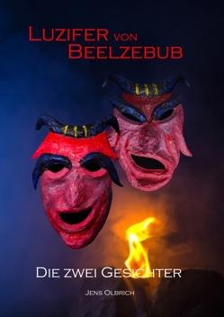 Luzifer von Beelzebub – Die zwei Gesichter von Olbrich,  Jens