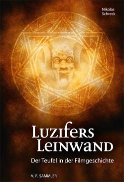 Luzifers Leinwand von Hiess,  Peter, Schreck,  Nikolas