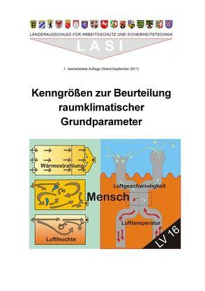 LV 16 Kenngrößen zur Beurteilung raumklimatischer Grundparameter von Aue,  Hans-Dieter, Karl,  Mathias, Roeddecke,  Steffen, Tannenhauer,  Jörg, Zapf,  Andreas