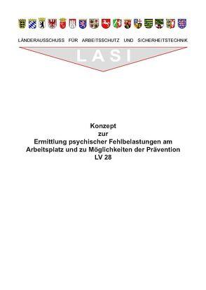 LV 28 Konzept zur Ermittlung psychischer Fehlbelastungen am Arbeitsplatz und zu Möglichkeiten der Prävention von Bort,  Gerhard, Engel,  Hans G, Ertel,  Michael, Rink,  Gerd