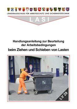 LV 29 Handlungsanleitung zur Beurteilung der Arbeitsbedingungen beim Ziehen und Schieben von Lasten von Jürgens,  W W, Mohr,  Detlev, Pangert,  Roland, Pernack,  E F