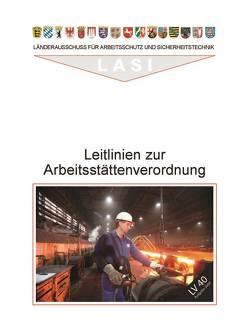 LV 40 Leitlinien zur Arbeitsstättenverordnung von Pernack,  Ernst F, Tannenhauer,  Jörg, Zapf,  Andreas