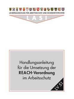 LV 51 Handlungsanleitung für die Umsetzung der REACH-Verordnung im Arbeitsschutz von Pernack,  Ernst F, Weg,  Marianne