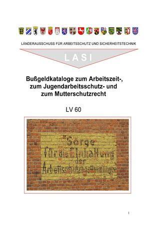 LV 60 Bußgeldkataloge zum Arbeitszeit-, zum Jugendarbeitsschutz- und zum Mutterschutzgesetz