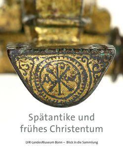 Spätantike und frühes Christentum von Schrenk,  Sabine, Uelsberg,  Gabriele, Vössing,  Konrad