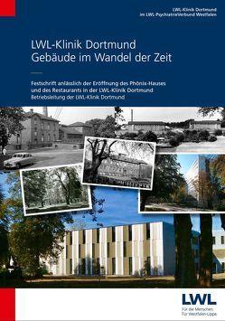 LWL-Klinik Dortmund – Gebäude im Wandel der Zeit