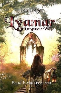 Lyamar – Vergessene Welt / Lyamar – Vergessene Welt – Band 1 von Linger,  Ina