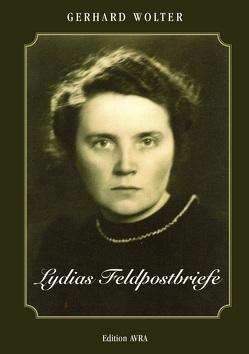 Lydias Feldpostbriefe von Wolter,  Gerhard
