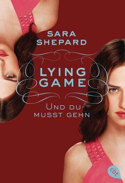 Lying Game – Und du musst gehn von Shepard,  Sara, Topalova,  Violeta