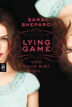LYING GAME – Und raus bist du von Shepard,  Sara, Topalova,  Violeta