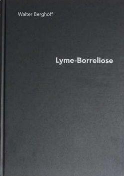 Lyme-Borreliose von Berghoff,  Walter