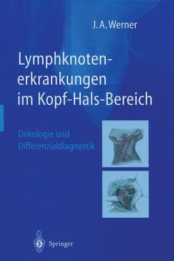 Lymphknotenerkrankungen im Kopf-Hals-Bereich von Werner,  Jochen A.
