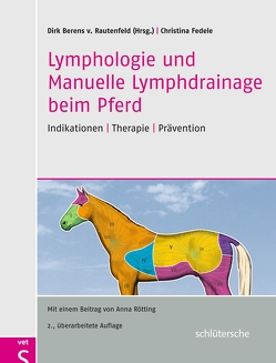 Lymphologie und Manuelle Lymphdrainage beim Pferd von Berens v. Rautenfeld,  Dirk, Fedele,  Christina, Rötting,  Dr. Anna
