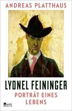 Lyonel Feininger von Platthaus,  Andreas