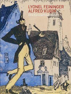 Lyonel Feininger/Alfred Kubin von Feininger,  Lyonel, Gerhardt,  Lisa, Geyer,  Andreas, Kubin,  Alfred, Luckhardt,  Ulrich, Michel,  Eva