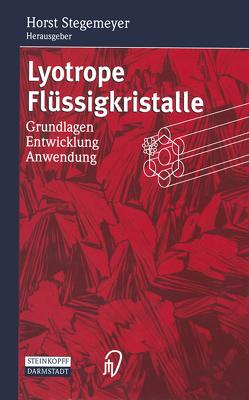 Lyotrope Flüssigkristalle von Stegemeyer,  Horst