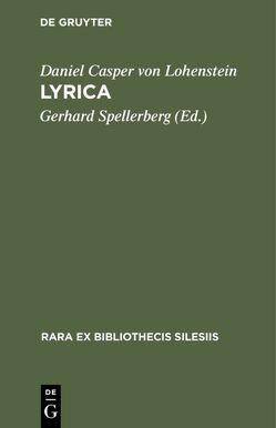 Lyrica von Lohenstein,  Daniel Casper von, Spellerberg,  Gerhard