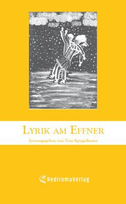 Lyrik am Effner (4) von Spiegelhauer,  Tom