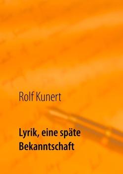 Lyrik, eine späte Bekanntschaft von Kunert,  Rolf