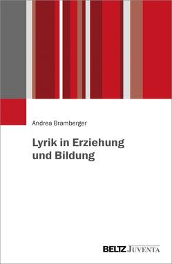 Lyrik in Erziehung und Bildung von Bramberger,  Andrea