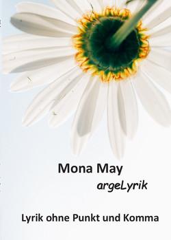 Lyrik ohne Punkt und Komma von May,  Mona