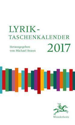 Lyrik-Taschenkalender 2017 von Braun,  Michael, Brocke,  Sonja vom, Helminger,  Guy, Jurjew,  Oleg, Nendza,  Jürgen, Sielaff,  Volker, Wolf,  Uljana