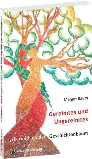 Lyrik um den Geschichtenbaum von Baum,  Margot